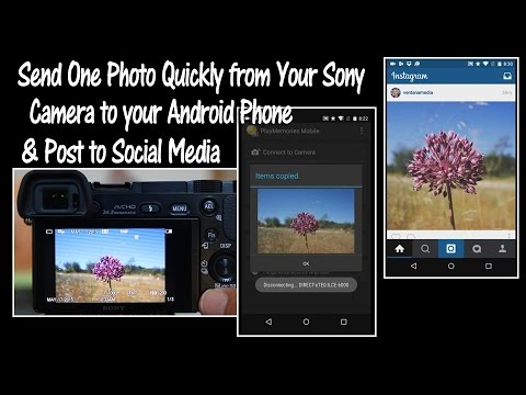 Tutorial: Sony Cameras How to Quickly Send One Photo to Your Android Phone Tutorial