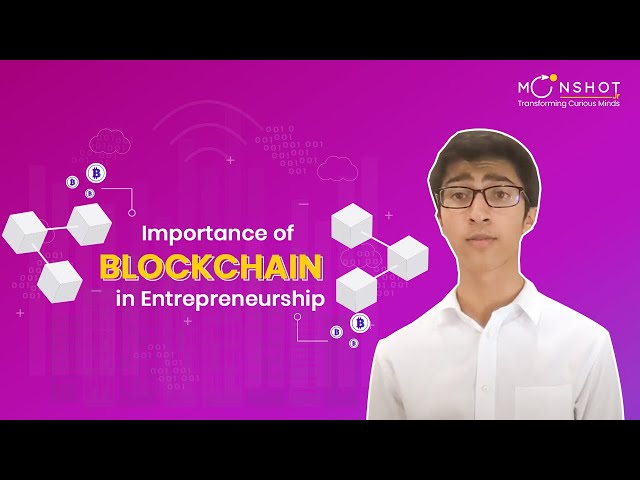 Entrepreneurship Development #32: Importance of Blockchain in Entrepreneurship