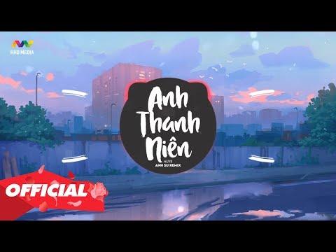 ANH THANH NIÊN - HuyR ( ANH SU Remix )