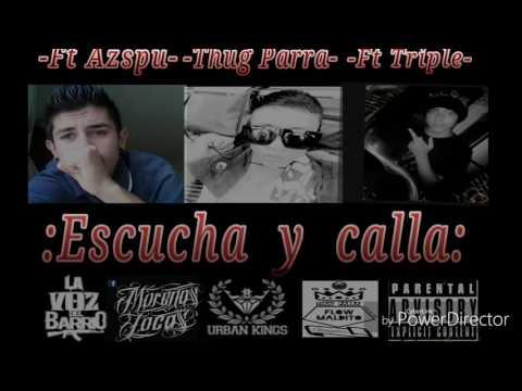 /Escucha y Calla/ -Aszpu Ft Triple ,ThugParra TP (ABC RECORDS)2017.