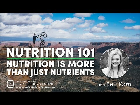 Nutrition 101: Nutrition is More Than Just Nutrients with Emily Rosen