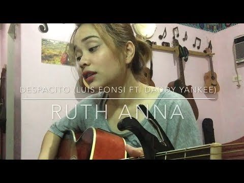 Despacito (Luis Fonsi ft. Daddy Yankee) Cover - Ruth Anna