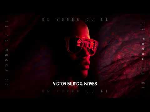 Victor Biliac & Waves ~ De Vorba Cu El (Extended Version)