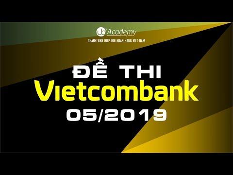 Chữa đề thi Vietcombank (Tháng 05/2019)