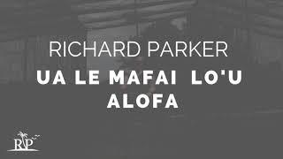 Richard Parker - Ua Le Mafai Lo'u Alofa