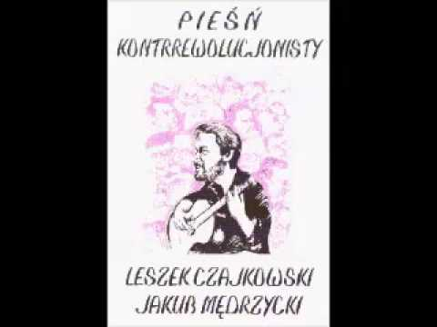 """Antylewacka piosenka o radości - Leszek Czajkowski - """"Pieśń kontrrewolucjonisty"""""""