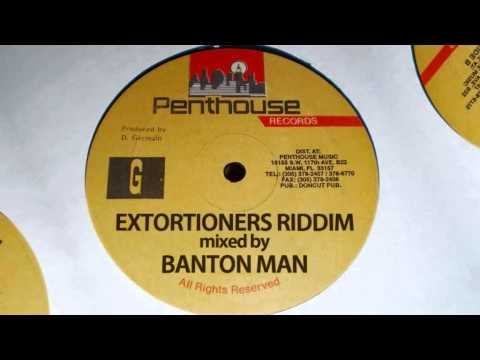 Extortioners Riddim mixed by Banton Man