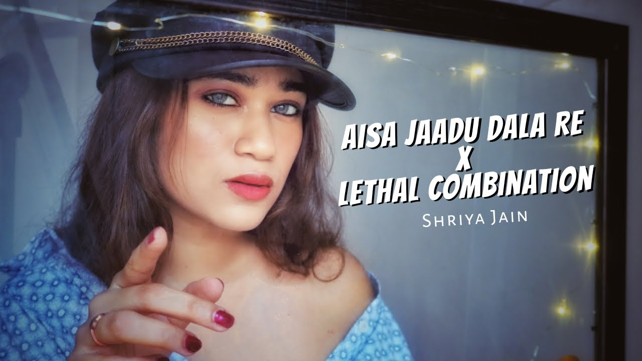 Aisa Jaadu Daala re X Lethal Combination | Unplugged version | Shriya Jain | Sunidhi | Bilal Saeed