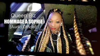 Queen Biz - Hommage à Sophie - Audio officiel