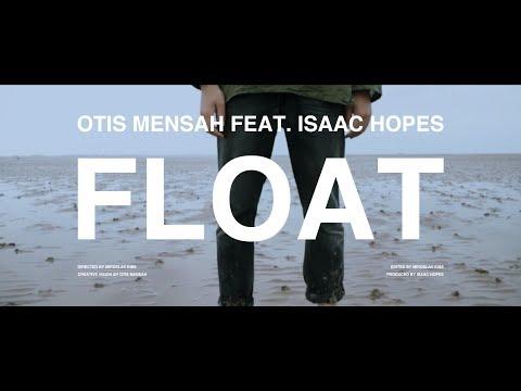 Otis Mensah - FLOAT (feat. isaacxhopes)