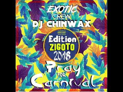 DJ Chinwax - PRAY FOR CARNIVAL 2018 - #EditionZigoto