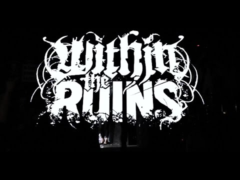 Within the Ruins (full set) @ Chain Reaction