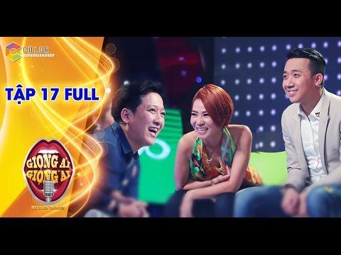 Giọng ải giọng ai   tập 17 full hd: Trường Giang, Nguyễn Hải Phong vs Thu Minh, Trấn Thành