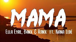 Gambar cover Ella Eyre, Banx & Ranx - Mama (Lyrics) ft. Kiana Ledé