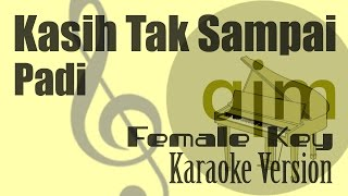 Padi - Kasih Tak Sampai (Female Key) Karaoke Version | Ayjeeme Karaoke