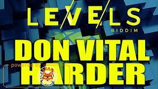 Don Vital - Harder [Levels Riddim] February 2018