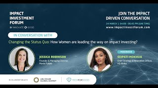 Changing the status quo : How women are leading the way in impact Investing