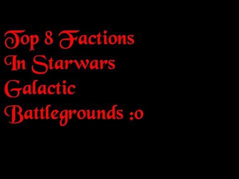 Top 8 Factions, In Starwars Galactic Battlegrounds