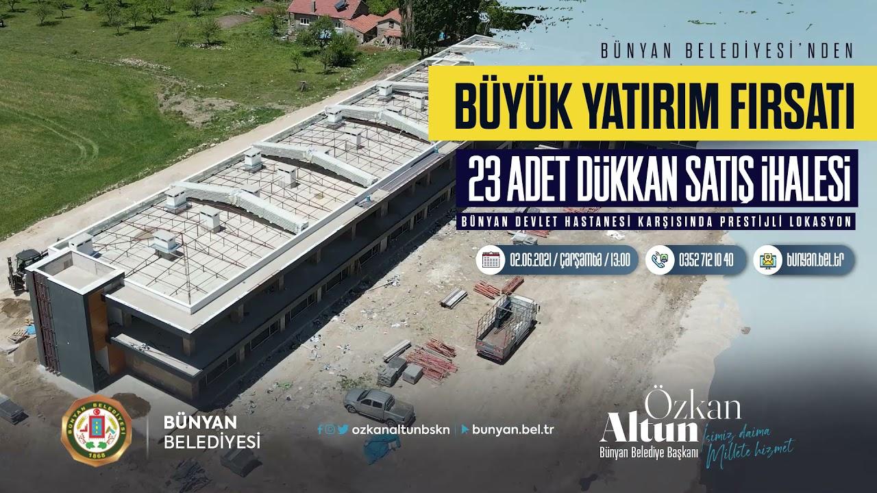 Bünyan Belediyesi İşyeri İhalesi yapıyor İhale 02.06.2021 saat 13:00'da