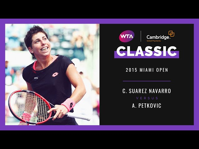 Carla Suarez Navarro vs. Andrea Petkovic | Full Match | 2015 Miami Open