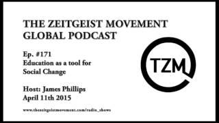 TZM Global Ep. 171 Jim Phillips, Education for Social Change [The Zeitgeist Movement]