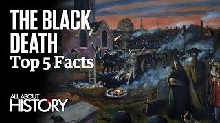 The Black Death | Top 5 Facts