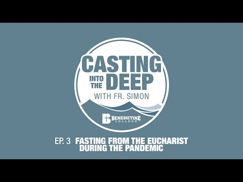 Ep. 3 // Fasting from the Eucharist during the Pandemic