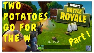 Two Potatoes and a Dream Episode. 1 - Fortnite Gameplay