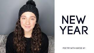 "Poetry with Kaycee #1 | ""New Year"" - Kaycee Rice"