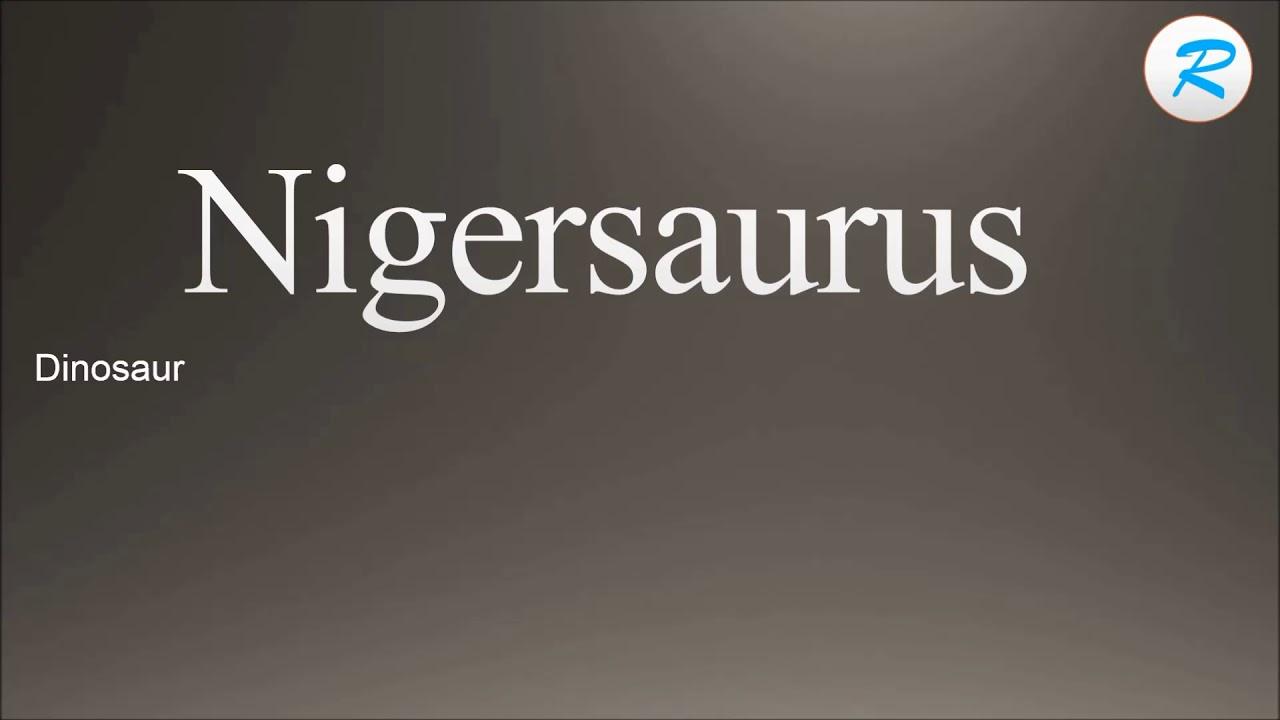 How to pronounce Nigersaurus