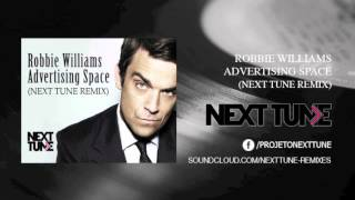 Robbie Williams - Advertising Space (Next Tune Deep Remix)  [FREE DOWNLOAD]