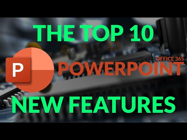 Top 10 PowerPoint New Features