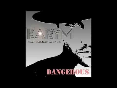 Karym feat. Balkan Avenue - Dangerous (Official Audio)