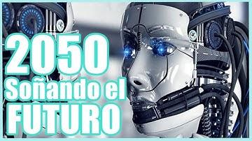 Documental Español , 2050 Soñar el FUTURO , Tecnologia a la vuelta de la esquina