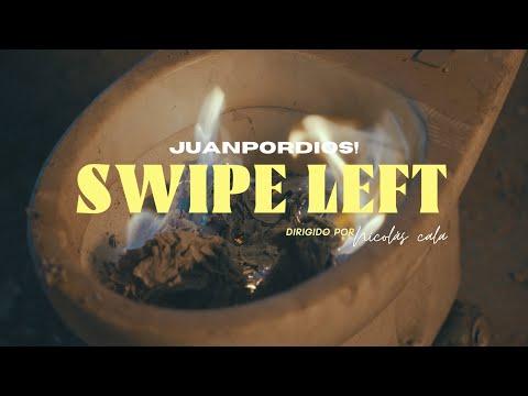 SWIPE LEFT - JUANPORDIOS! (Video Oficial)