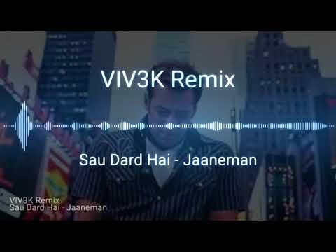 Sau Dard Hai - Jaaneman - Remix