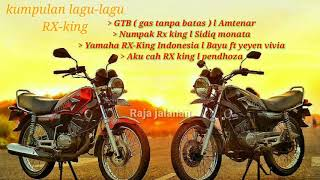 KUMPULAN LAGU RX-KING 135 cc