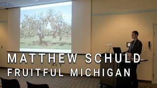 Fruitful Michigan: A history of growing fruit in Michigan with Matthew Schuld