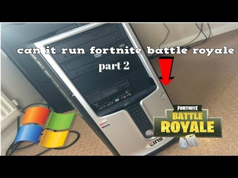 Can My Old Windows XP Run Fortnite Battle Royale Part 2
