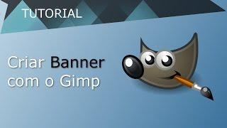 Criar Banner para Youtube no Gimp