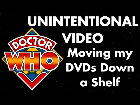 Doctor Who - Moving the DVDs Down a Shelf