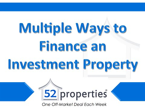 Multiple Ways to Finance an Investment Property
