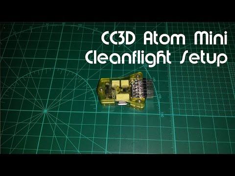 CC3D Atom Mini - Cleanflight Setup/Install