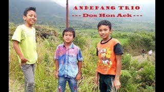 Video Dos Hon Aek - Andepang Trio - Lagu Batak Terbaru Terpopuler Keren download MP3, 3GP, MP4, WEBM, AVI, FLV Agustus 2018