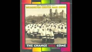 Watch Wilmington Chester Mass Choir The Change Will Come video