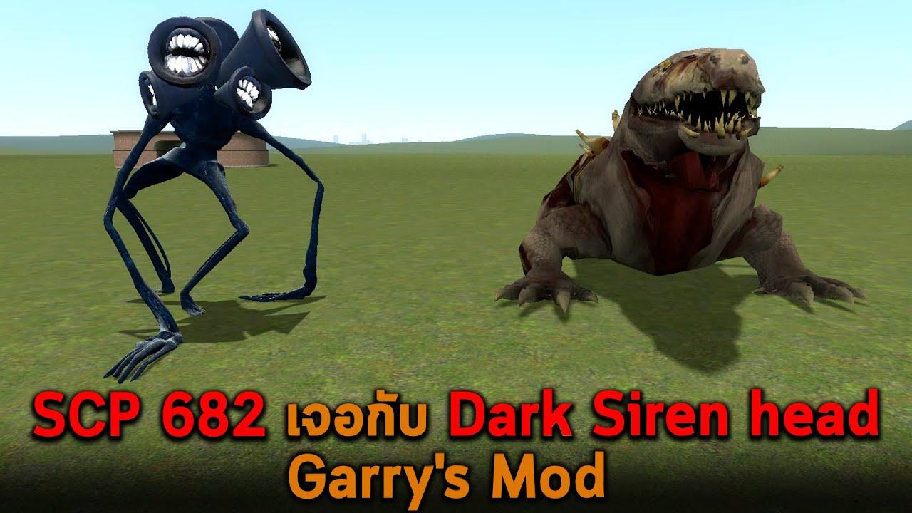 SCP 682 เจอกับ Dark Siren head Garry's Mod