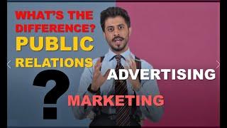 PUBLIC RELATIONS vs. Advertising vs.Marketing