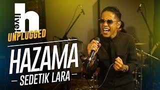 #Hlive Unplugged: Hazama   Sedetik Lara