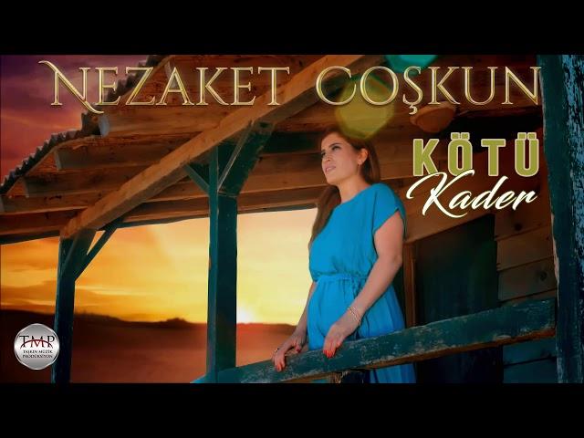 Nezaket Coşkun   - Kötü Kader   / Audio Video