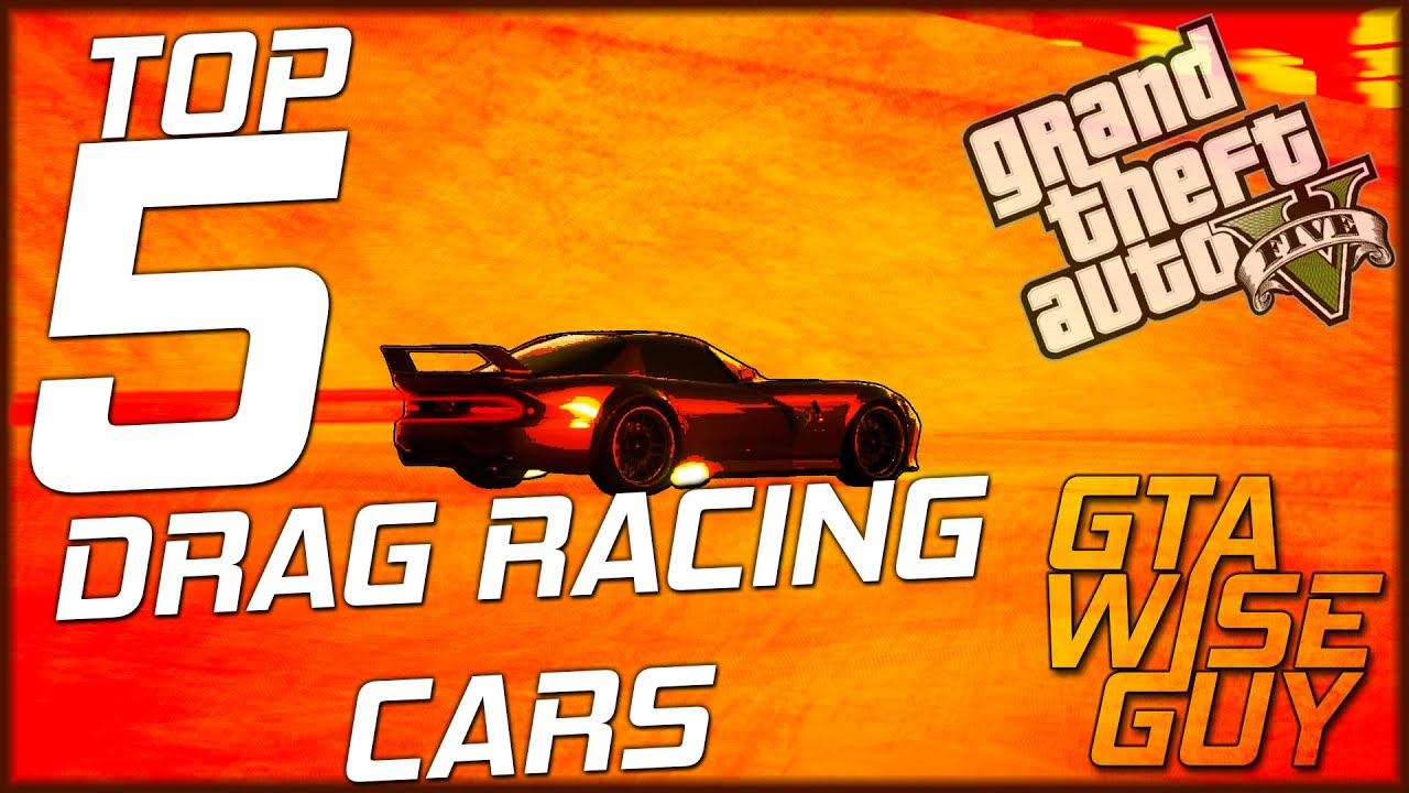 GTA 5 Online | Top 5 Drag Racing Cars - YouTube